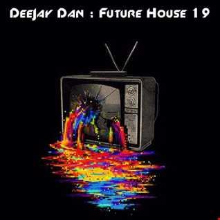 DeeJay Dan - Future House 19 [2017]