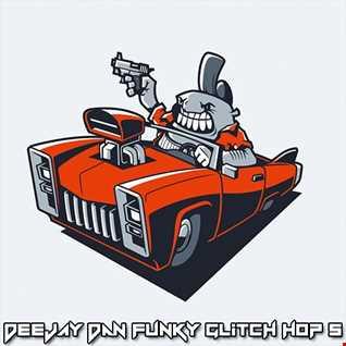 DeeJay Dan - Funky Glitch Hop 5 [2020]