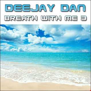 DeeJay Dan - Breath With Me 3 [2014]