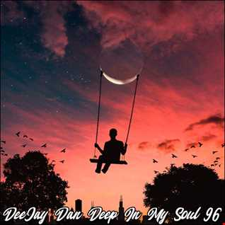 DeeJay Dan - Deep In My Soul 96 [2019]