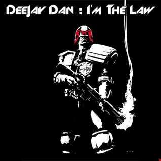 DeeJay Dan - I'm The Law [2017]