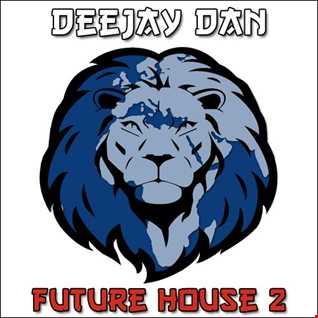 DeeJay Dan - Future House 2 [2016]