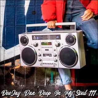 DeeJay Dan - Deep In My Soul 111 [2019]