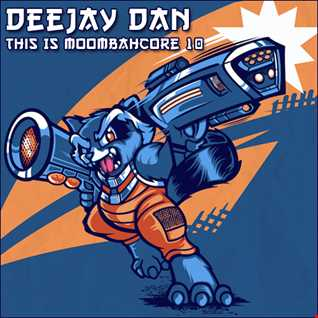 DeeJay Dan - This Is MOOMBAHCORE 10 [2015]