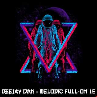 DeeJay Dan - Melodic Full-On 15 [2018]