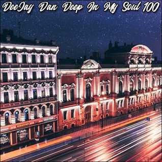 DeeJay Dan - Deep In My Soul 100 [2019]