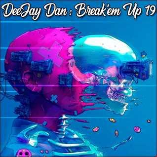 DeeJay Dan - Break'em Up 19 [2019]