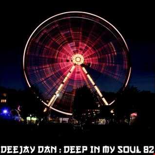 DeeJay Dan - Deep In My Soul 82 [2018]