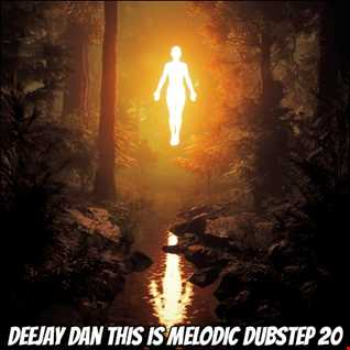 DeeJay Dan - This Is MELODIC DUBSTEP 20 [2021]