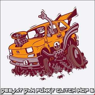DeeJay Dan - Funky Glitch Hop 6 [2020]