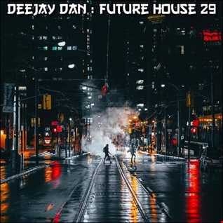 DeeJay Dan - Future House 29 [2017]