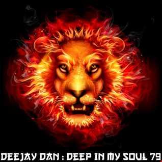DeeJay Dan - Deep In My Soul 79 [2018]