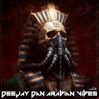 DeeJay Dan - Arabian Vibes 6 [2021]