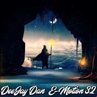 DeeJay Dan  - E-motion 32 [2019]