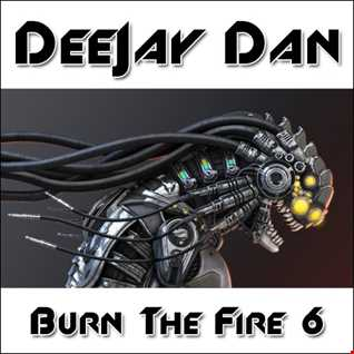 DeeJay Dan - Burn the Fire 6 [2016]