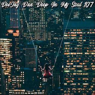 DeeJay Dan - Deep In My Soul 107 [2019]