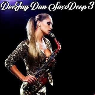 DeeJay Dan - SaxoDeep 3 [2019]