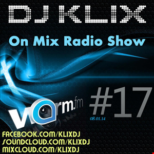 DJ Klix On Mix Radio Show #17 2014 01 08 on Warm FM (104.2 FM)