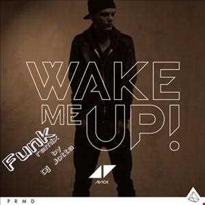 Avicii   Wake Up Funk Remix by Dj Jotta March