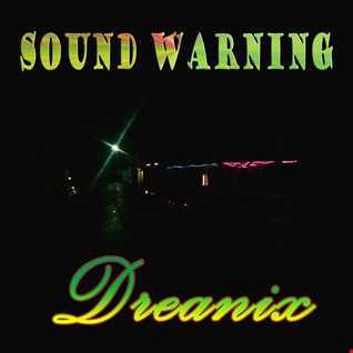 Dreanix Sound Warning (Playa Del Fuego - Fall 2014)
