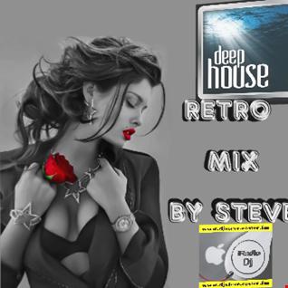 DEEP HOUSE RETRO MIX BY  STEVE