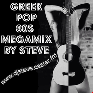 GREEK POP 80S MEGAMIX BY STEVE VOL2