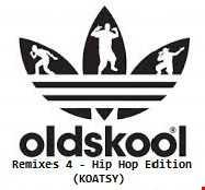 Classic Oldskool Remixes 4 (Hip Hop & Breaks Edition)