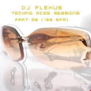 DJ Flexus   Techno ACEG Sessions    Part 06 (128 BPM)