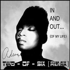 Adeva - In And Out (Of My Life) [Two-Of-Six Remix]