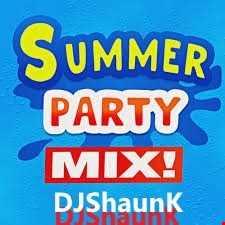 DJShaunK Summer Party MIx part 1