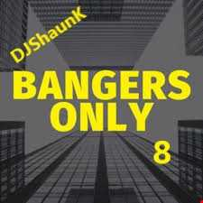 Bangers only 8