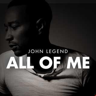 All Of Me   John Legends ( theAKAT  Mashup&Remasterd )