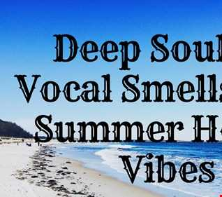 Deep Soulful Vocal Smells Like Summer House Vibes 2018