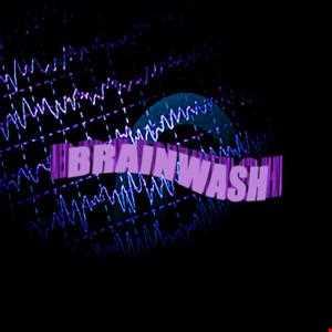 Brainwash Episode 011 - Mixed by BRNWSH