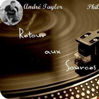 """"""" RETOUR AUX SOURCES """" MIX BY : ANDRE TAYLOR / PHILIPPE DUVAL . soul - funk - disco (chic & rare ) VOLUME 1"""