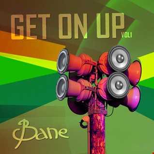 Bane Get On Up vol 1