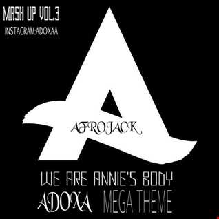 Afrojack We Are Annie's Body (AdoXa Mega Mix)