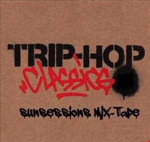 Sunsessions Mix-tape; Trip-Hop Classics