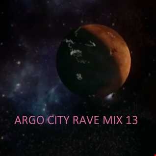 Argo City Rave Mix 13