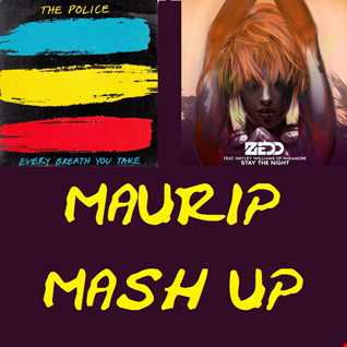 Zedd vs. The Police   Every breath you stay the night Maurip Mash up