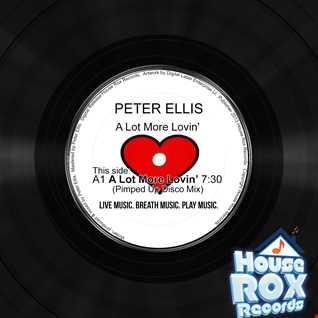 Peter Ellis - A Lot More lovin' - Pimped Up Disco Mix [House Rox Records]