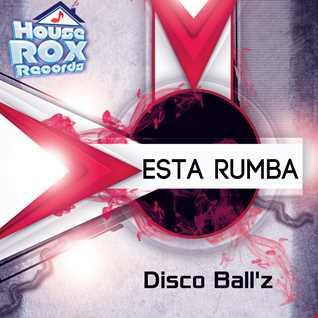 Disco Ball'z - Esta Rumba - Original Mix [House Rox Records]