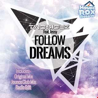 Twosidez feat Jessy Follow Dreams - Jounce Club Mix [House Rox Records]