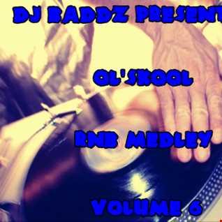 DJ Baddz Ol'Skool RnB Medley Vol.6