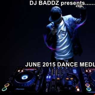 DJ Baddz June 2015 Dance Medley