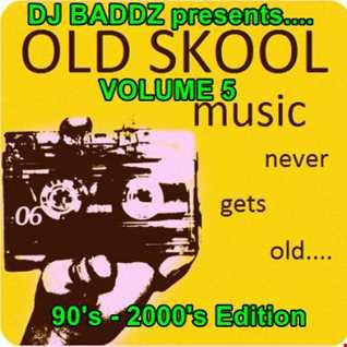 DJ Baddz Ol'Skool Vol 5 90's 2000 Edition