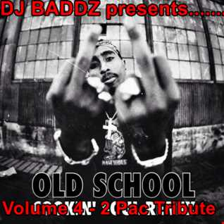 DJ Baddz Ol'Skool Vol 4 Tupac Medley
