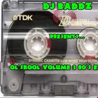 DJ Baddz Ol'Skool Vol 3 80's Edition