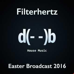 Filterhertz : Part 01 - Easter Broadcast 2016