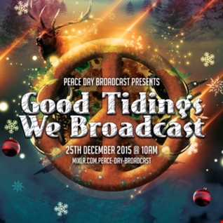 Good Tidings We Broadcast - 25TH December 2015